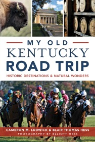 Cover image of My Old Kentucky Road Trip: Historic Destinations and Natural Wonders