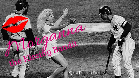 Morganna the Kissing Bandit My Old Kentucky Road Trip
