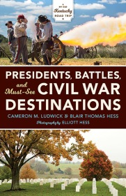 Book cover of Presidents, Battles, and Must-See Civil War Destinations book from My Old Kentucky Road Trip